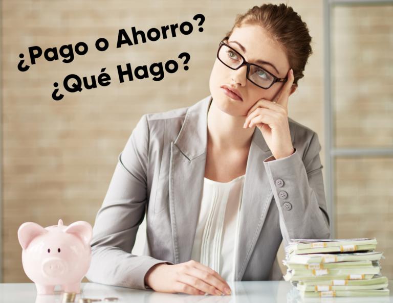 Pago o Ahorro ¿Que Hago revised